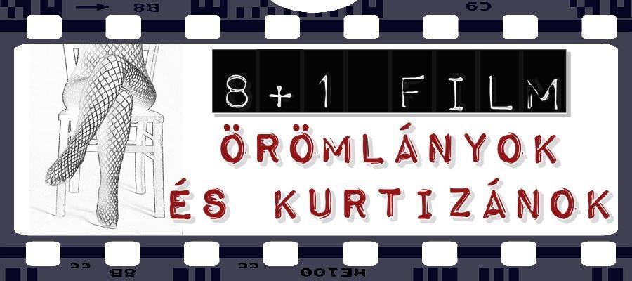 Kurtizánokról és örömlányokról szóló filmek válogatása.