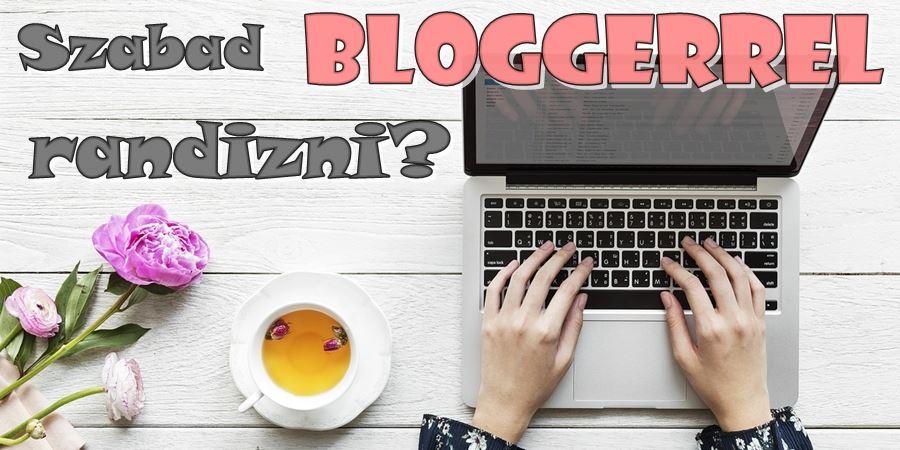 Szabad bloggerrel randizni?